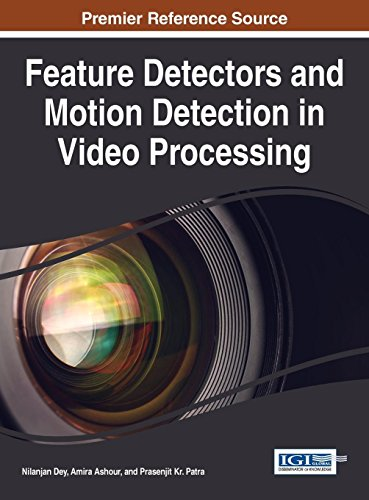Feature Detectors and Motion Detection in Video Processing (Advances in Multimedia and Interactive Technologies (AMIT)) -