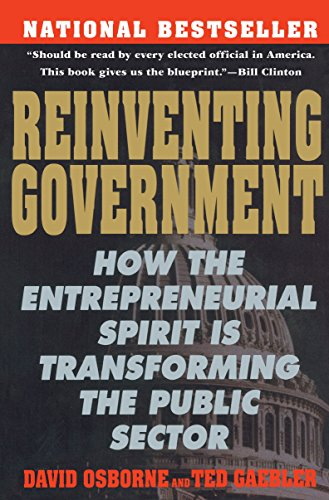 Reinventing Government: The Five Strategies for Reinventing Government: How the Entrepreneurial Spirit Is Transforming the Public Sector (Plume)