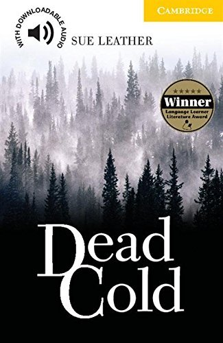 Dead Cold Level 2 Elementary/Lower Intermediate (Cambridge English Readers) by Sue Leather (2007-01-15)