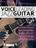 Voice Leading Jazz Guitar: Creative Voice Leading & Chord Substitution for Jazz Rhythm Guitar (Guitar Chords in Context Book 3) (English Edition)