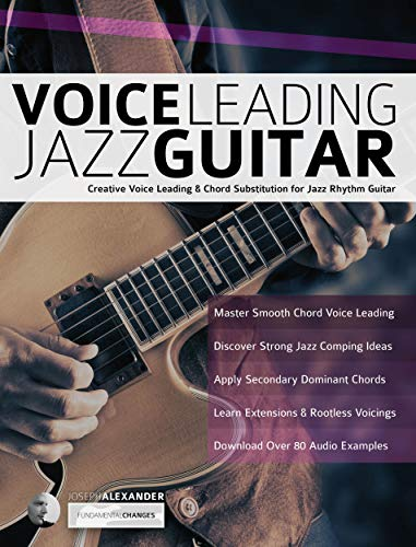 Voice Leading Jazz Guitar: Creative Voice Leading & Chord ...