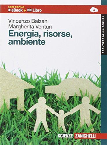 Energia, risorse e ambiente. Per le Scuole superiori. Con e-book