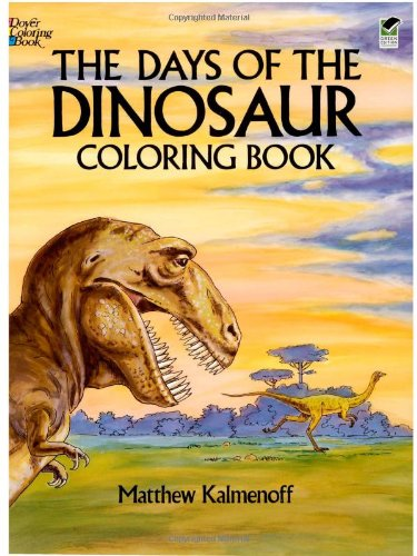The Days of the Dinosaur Coloring Book (Dover Nature Coloring Book)