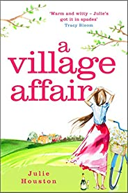 A Village Affair: a laugh out loud, heartwarming novel perfect for summer reading (English Edition)