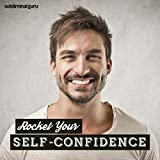 Rocket Your Self-Confidence (Subliminal Album)