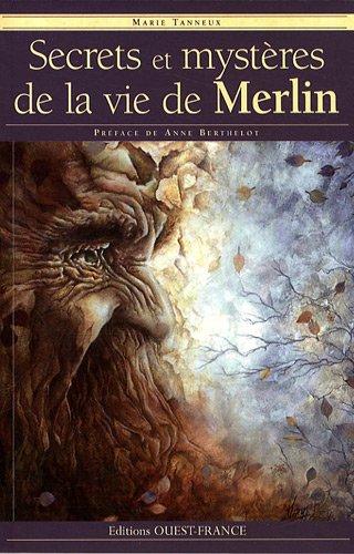 Secrets et mystres de la vie de Merlin