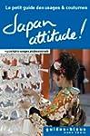 Japan Attitude ! Le petit guide des u...