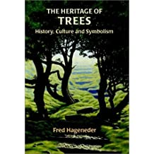 The Heritage of Trees: History, Culture and Symbolism by Fred Hageneder (2001-10-25)