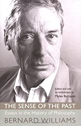The Sense of the Past: Essays in the History of Philosophy by Bernard Williams (2006-02-12)
