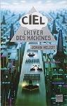 Ciel, 1.0 : L'hiver des machines de Johan Heliot par Heliot