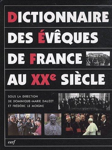 Dictionnaire des évèques de France au XXe siècle par Dominique-Marie Dauzet