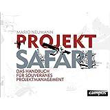 Projekt-Safari: Das Handbuch für souveränes Projektmanagement
