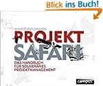 Projekt-Safari: Das Handbuch für souv...