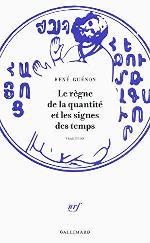 Le Règne de la Quantité et les Signes des Temps