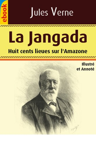 La Jangada - Huit cents lieues sur l'Amazone (...