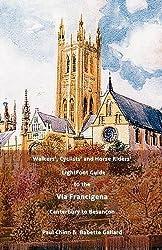 LightFoot Guide to the Via Francigena Edition 4 - Canterbury to Besancon