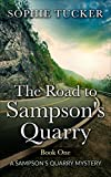 The Road to Sampsons Quarry (A Sampsons Quarry Mystery - Book One) (English Edition)