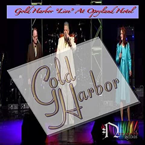 "Gold Harbor ""Live At Opryland Hotel"