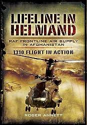 Lifeline in Helmand: RAF Front-Line Air Supply in Afghanistan: 1310 Flight in Action