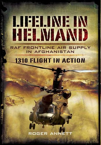 Lifeline in Helmand: RAF Front-Line Air Supply in Afghanistan: 1310 Flight in Action