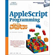 [(Applescript Programming for the Absolute Beginner)] [By (author) Jerry Lee Ford] published on (August, 2007)