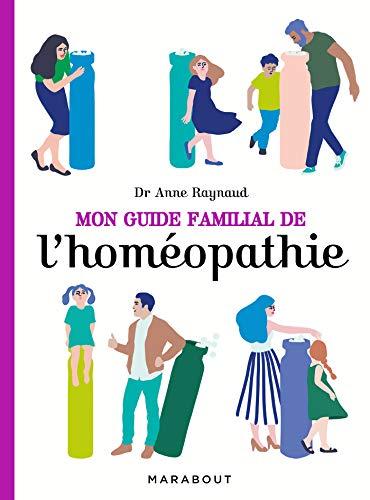Mon guide familial de l'homéopathie par Dr Anne Raynaud-Postel