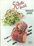Scarica Libro 50 ricette facili Secondi piatti (PDF,EPUB,MOBI) Online Italiano Gratis