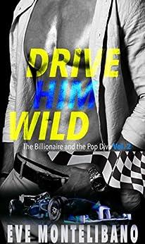 Como Descargar Libro Gratis Drive Him Wild (THE BILLIONAIRE AND THE POP DIVA Volume 2) Formato PDF