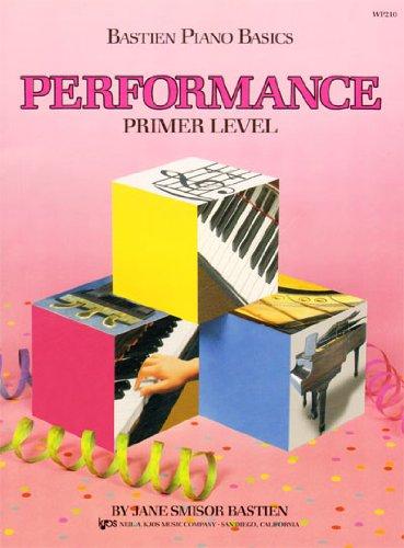 Bastien Piano Basics: Performance Primer (Primer Level/Bastien Piano Basics Wp210) por Bastien James
