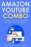 AMAZON YOUTUBE COMBO: LEARN YOUTUBE CASH COW METHOD & AMAZON AFFILIATE FORMULA (English Edition)