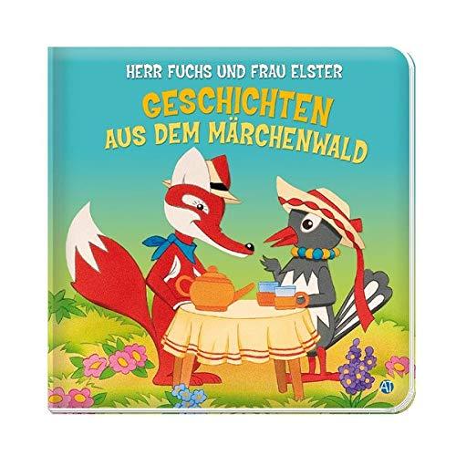 Trötsch Geschichten aus dem Märchenwald: Herr Fuchs und Frau Elster