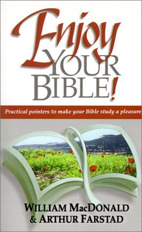 Enjoy Your Bible by William MacDonald (2001-09-01)