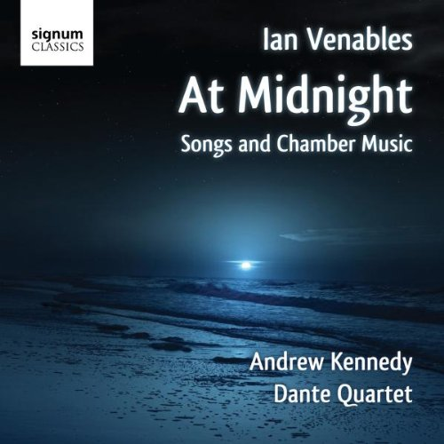 Ian Venables: At Midnight (Lieder und Kammermusik)
