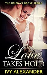 Love Takes Hold: The Helena's Grove Series Book 3