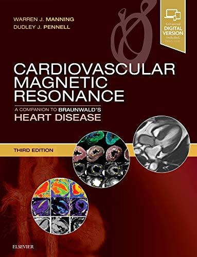 Cardiovascular Magnetic Resonance: A Companion to Braunwald's Heart Disease, 3e por Warren J. Manning MD