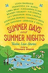 Summer Days and Summer Nights: Twelve Love Stories by Stephanie Perkins (2016-05-17)