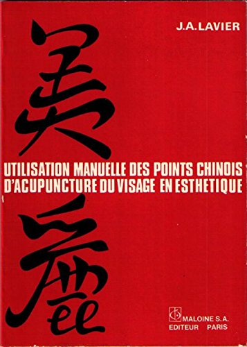 Utilisation manuelle des points chinois d'acupuncture du visage en esthétique par Jacques-André Lavier