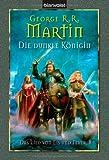 George R. R. Martin: Die dunkle Königin