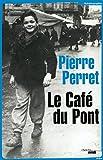 Telecharger Livres Le Cafe du Pont (PDF,EPUB,MOBI) gratuits en Francaise