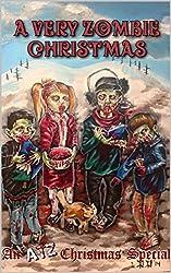 A Very Zombie Christmas: An ATZ Christmas Special