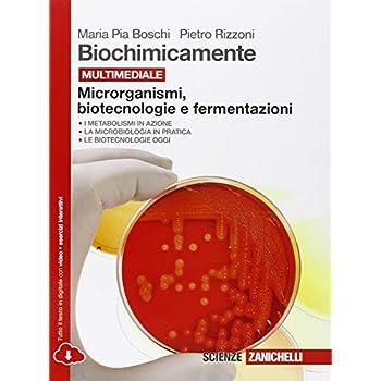 Biochimicamente. Microrganismi, Biotecnologie E Fermentazioni. Per Le Scuole Superiori. Con E-Book. Con Espansione Online