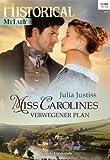 Miss Carolines verwegener Plan (Historical MyLady 551)