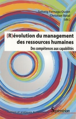 (R)évolution du management des ressources humaines : Des compétences aux capabilités par Solveig Fernagu-Oudet, Christian Batal, Collectif