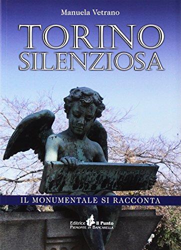 Torino silenziosa. il monumentale si racconta