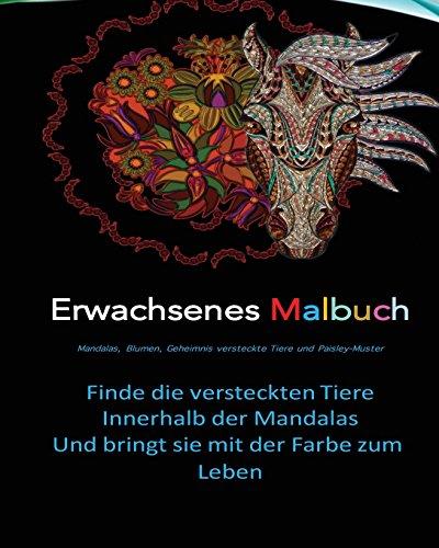 Erwachsenes Malbuch - Mandalas, Blumen, Geheimnis versteckte Tiere und Paisley -: Pferde, Eule, Elefant, Delphin, Hirsch, Wolf, Eichhörnchen, Löwe (Delphin-malbuch)