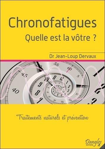 Chronofatigues - Quelle est la vôtre ? Traitements naturels et prévention