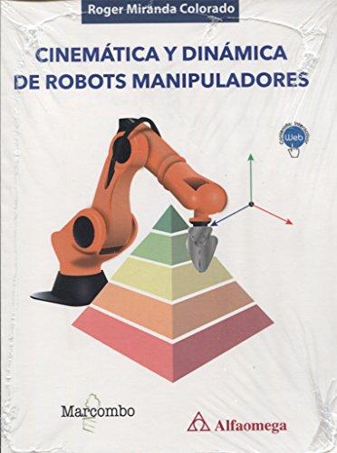 Cinemática y dinámica de robots manipuladores por Roger Miranda Colorado