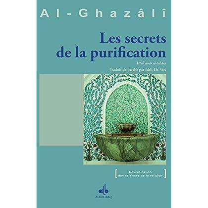 Secrets de la purification (Les) (Revivification des sciences de la religion)