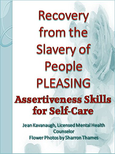 Recovery from the Slavery of People Pleasing: Assertiveness Skills for Self-Care (E-Therapy Book Tool Kit 1) (English Edition) Care Kit 1 Kit