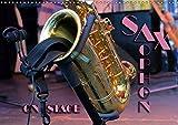 SAXOPHON - on stage (Wandkalender 2019 DIN A3 quer): Konzertfotografien und Detailansichten verschiedener Saxophone (Monatskalender, 14 Seiten ) (CALVENDO Kunst)